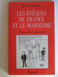 Les évêques de France et le marxisme. Histoire d'une connivence
