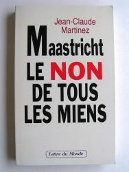 Jean-Claude Martinez - Maastricht. Le non de tous les miens