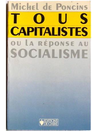 Michel de Poncins - Tous capitalistes ou la réponse au socialisme