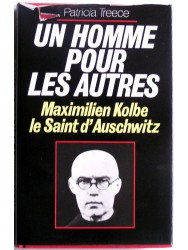 Un homme pour les autres. Maximilien Kolbe, le saint d'Auschwitz