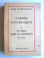 Dom Guéranger - L'année liturgique. Tome 5. Le temps de la Pentecôte. 2ème partie