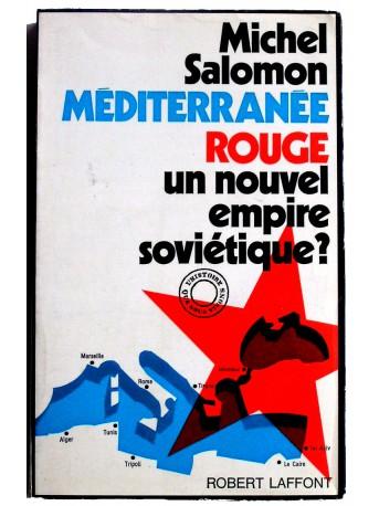 Michel Salomon - méditerranée rouge. Un nouvel empire soviétique?
