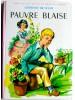 Comtesse de Ségur - Pauvre Blaise - Pauvre Blaise