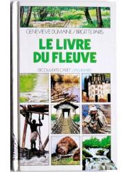 Geneviève Dumaine et Brigitte Paris - Le livre du fleuve