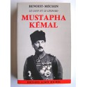 Jacques Benoist-Mechin - Mustapha Kémal ou la mort d'un empire