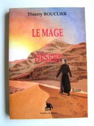 Thierry Bouclier - Le mage du désert