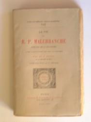 La vie du R.P. Malebranche. Prêtre de l'Oratoire.