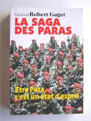 Général Robert Gaget - La saga des paras. Être para, c'est un état d'esprit