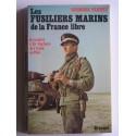 Georges Fleury - les fusiliers marins de la France Libre. De londres à Bir-Hacheim, de l'Italie au Rhin