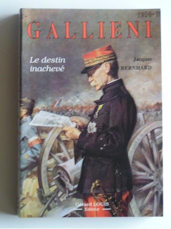 Jacques Bernhard - Galliéni. Le destin inachevé