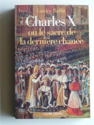 Charles X ou le sacre de la dernière chance