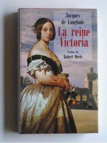 Jacques de Langlade - La reine Victoria