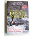 Vladimir Fédorovski - Le roman de la Russie insolite. Du Transsibérien à la Volga