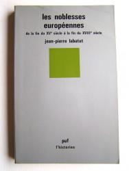 Jean-Pierre Labatut - Les noblesses européenne de la fin du XVe siècle à la fin du XVIIIe siècle