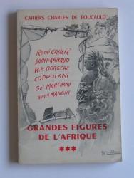 Cahiers Charles de Foucauld. Grandes figures de l'Afrique. Tome 3