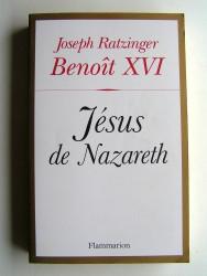 Sa Sainteté le Pape Benoit XVI - Jésus de Nazareth du baptême dans le Jourdain à la Transfiguration
