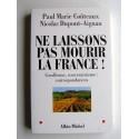 Paul-Marie Coûteaux & Nicolas Dupont-Aignan - Ne laissons pas mourir la France! Gaullisme, souverainisme: correspondances