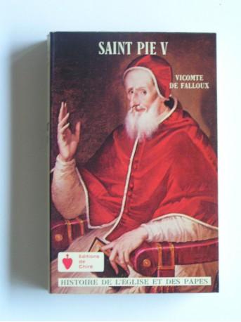 Vicomte de Falloux - Saint Pie V. Pape de l'ordre des Frères Prêcheurs
