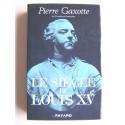 Pierre Gaxotte - Le siècle de Louis XV