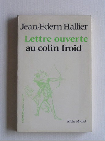 Jean-Edern Hallier - Lettre ouverte au colin froid