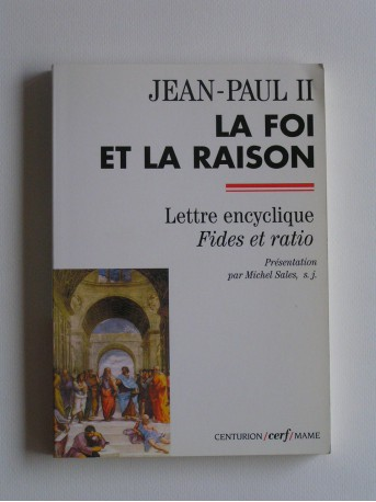 Jean-Paul II - La foi et la raison