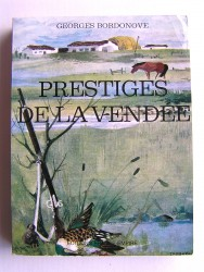 Georges Bordonove - Prestiges de la Vendée