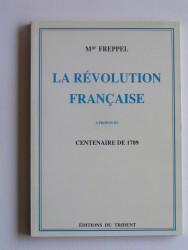 La Révolution française. A propos du centenaire de 1789