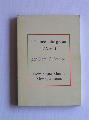 Dom Guéranger - L'année liturgique. L'Avent