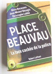 Olivia Recasens, Jean-Michel Décugis et Christophe Labbé - Place Beauvau. La face cachée de la police