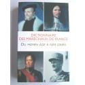 Collectif - Dictionnaire des Maréchaux de France. Du Moyen-Age à nos jours