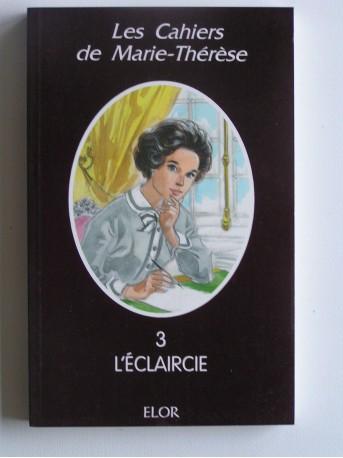 Anonyme - Les cahiers de Marie-Thérèse. Tome 3. L'éclaircie