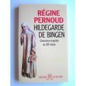 Régine Pernoud - Hildegarde de Bingen. Conscience inspirée du XIIe siècle.