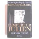 Jacques Benoist-Mechin - L'empereur Julien ou le rêve calciné