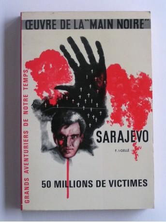 """Frédéric I-Gelle - Sarajevo. Oeuvre de la """"Main Noire"""". 50 millions de victimes"""