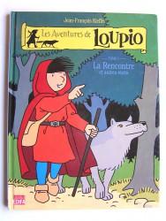 Jean-François Kieffer - Les aventures de Loupio. Tome 1. La rencontre et autres récits