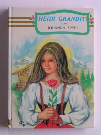 Johanna Spyri - Heidi grandit