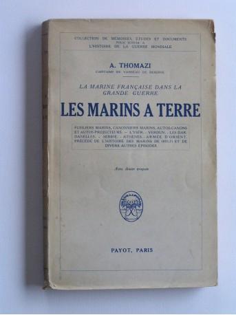 A. Thomazi - Les marins à terre. La marine française dans la Grande Guerre