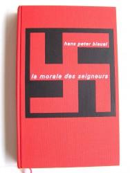 Hans Peter Bleuel - La morale des seigneurs