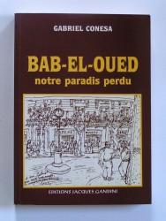 Bab-El-Oued, notre paradis perdu