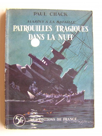 Paul Chack - Patrouilles tragiques dans la nuit