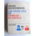 David Schoenbrun - Les trois vies de Charles De Gaulle