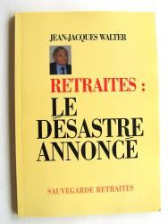 Jean-Jacques Walter - Retraites: le désastre annoncé
