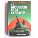 Brigitte Friang - La mousson de la liberté. Vietnam: du colonialisme au stalinisme