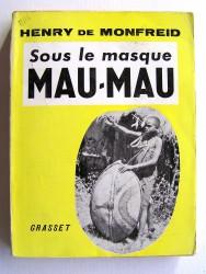 Henry de Monfreid - Sous le masque Mau-Mau
