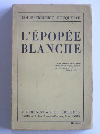 Louis-Frédéric Rouquette - L'épopée blanche
