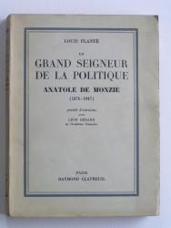 Un grand seigneur de la politique. Anatole de Monzie. 1876 - 1947