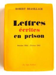 Robert Brasillach - Lettres écrites en prison. Octobre 1944 - Février 1945