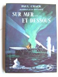 Paul Chack - Sur mer ... et dessous