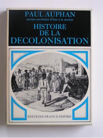 Amiral Paul Auphan - Histoire de la décolonisation. Contribution à l'étude de la Révolution mondiale