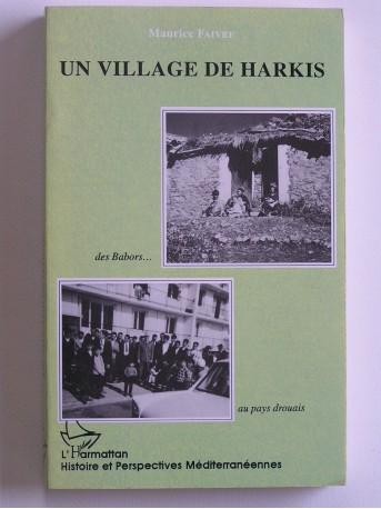 Général Maurice Faivre - Un village de harkis. Des Babors au pays drouais